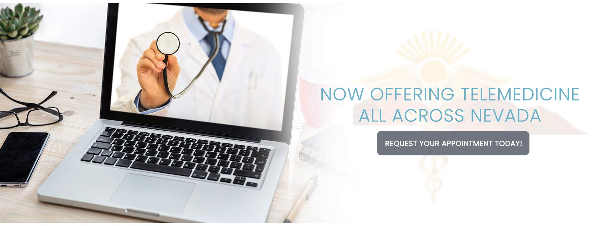 Now Offering Telemedicine All Across Nevada - Request Your Appointment Today!